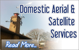 Domestic aerials and satellite services repairs fault finding and new installations